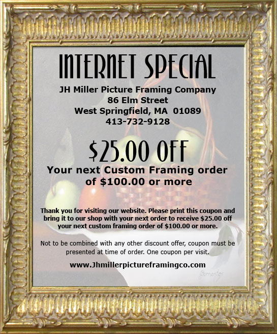 JHMILLERPICTUREFRAMING.COM JH Miller Custom Picture Framing Company  86 Elm Street, West Springfield, MA 01089 (413) 732-9128